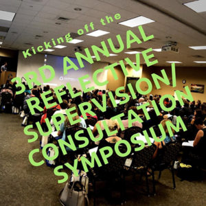 Photo of 3rd Annual Reflective Supervision /Consultation Symposium