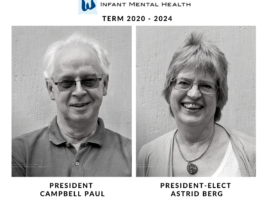 WAIMH President Campbell Paul and President-Elect Astrid Berg